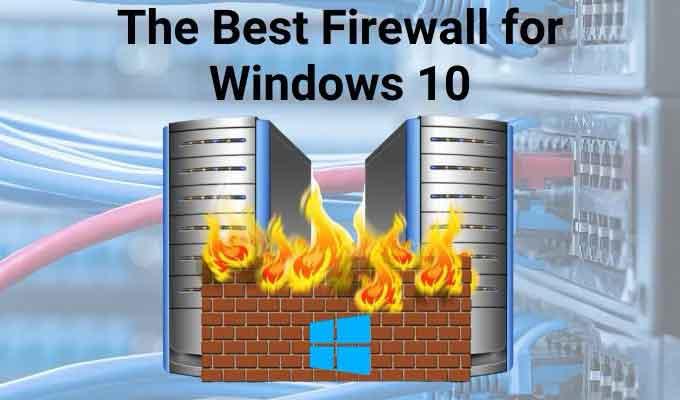 Лучший брандмауэр Windows 10, кроме Защитника Windows